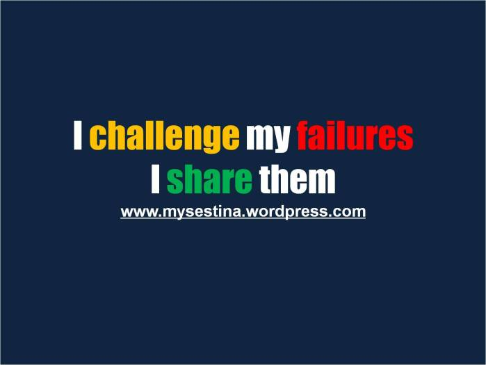 my failures Challenged !