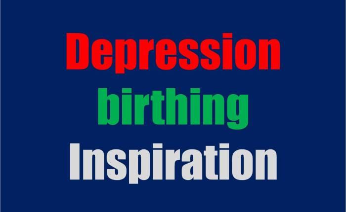 I used my Depression to Inspireme