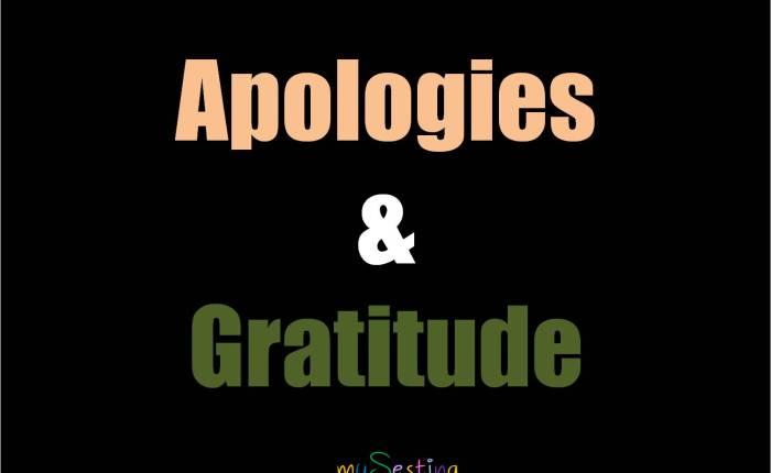 Apologies & Gratitude